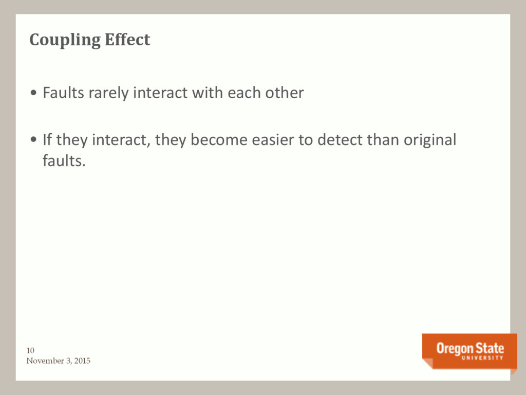 Coupling Effect • Faults rarely interact with e...
