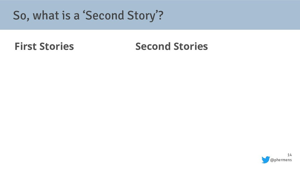 14 @phermens So, what is a 'Second Story'? Firs...