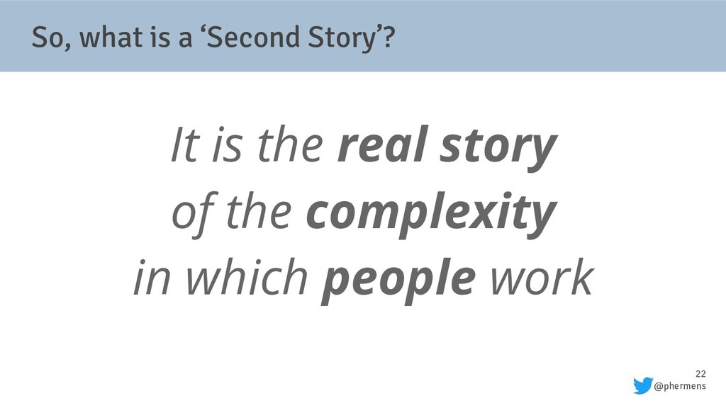 22 @phermens So, what is a 'Second Story'? It i...