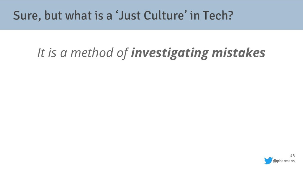 48 @phermens Sure, but what is a 'Just Culture'...