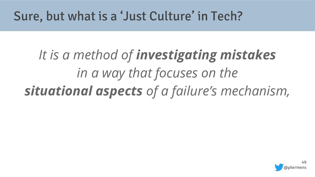 49 @phermens Sure, but what is a 'Just Culture'...