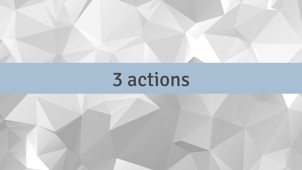 3 actions