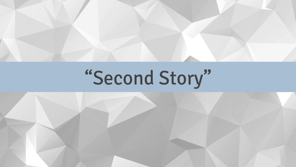 """Second Story"""