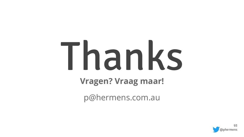 93 @phermens Thanks Vragen? Vraag maar! p@herme...