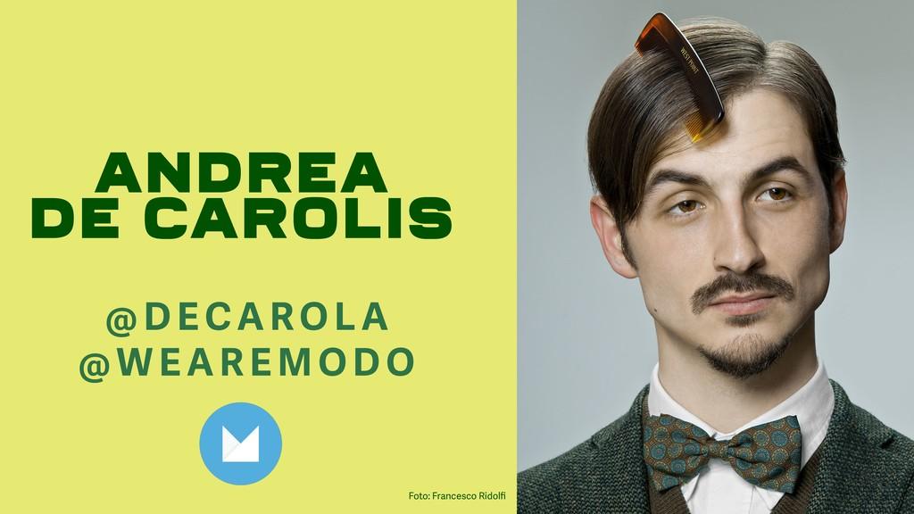 Andrea De Carolis @DECAROLA @WEAREMO DO Foto: F...