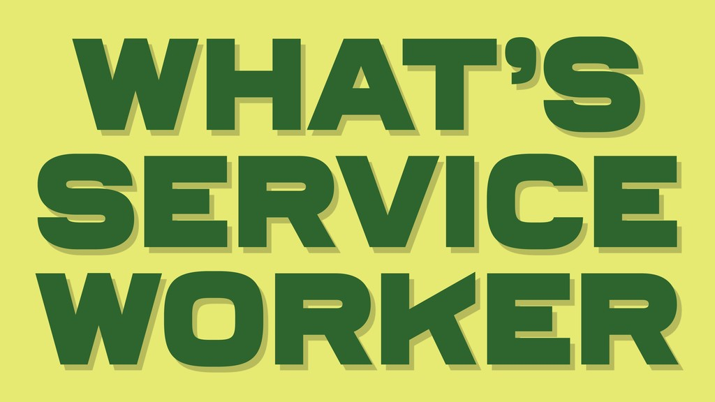 what's Service Worker