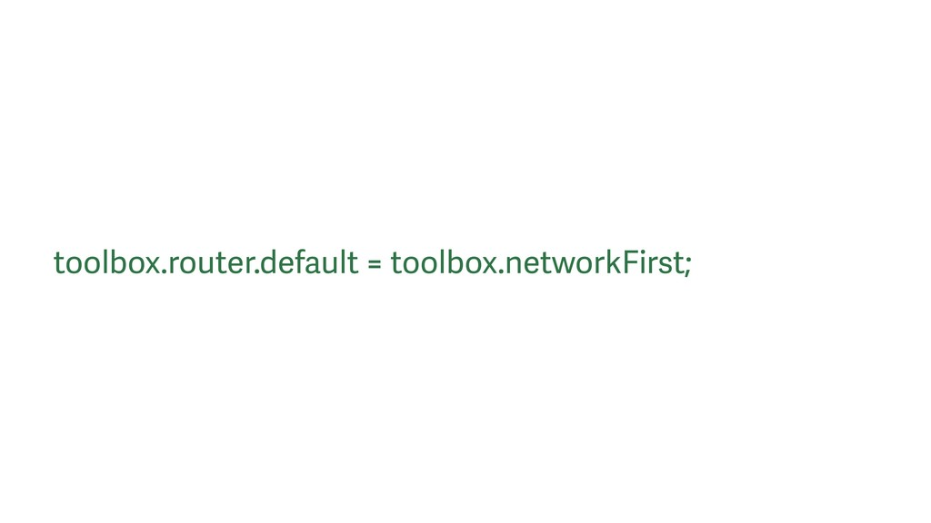 toolbox.router.default = toolbox.networkFirst;