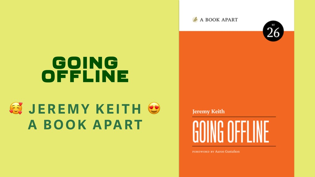 GOING OFFLINE  JEREMY KEITH  A B OOK APART