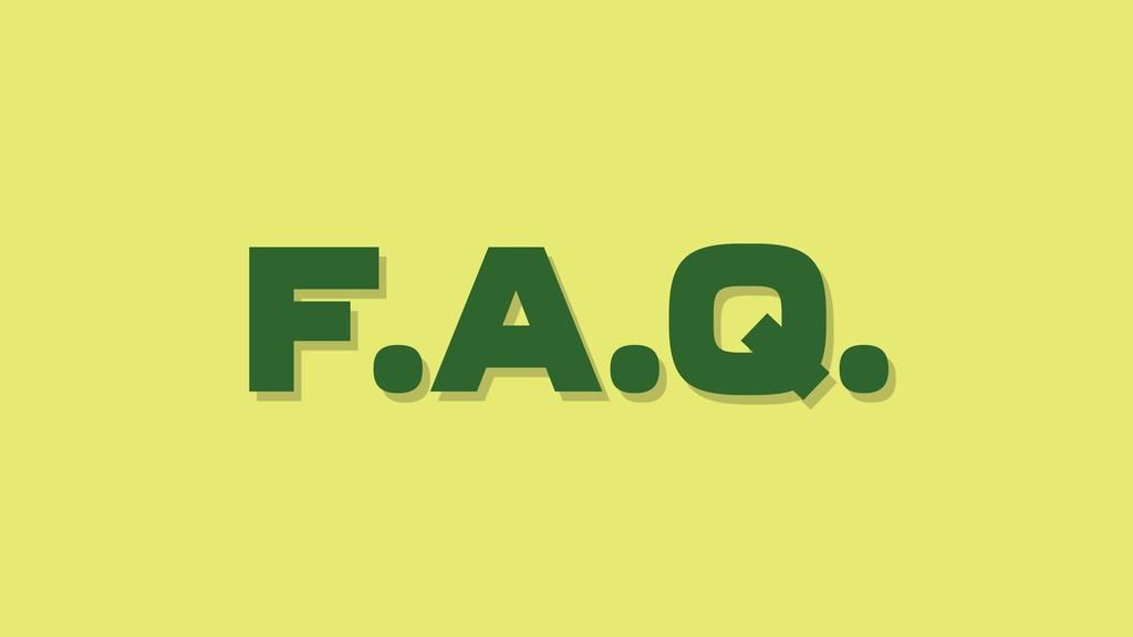 F.A.Q.
