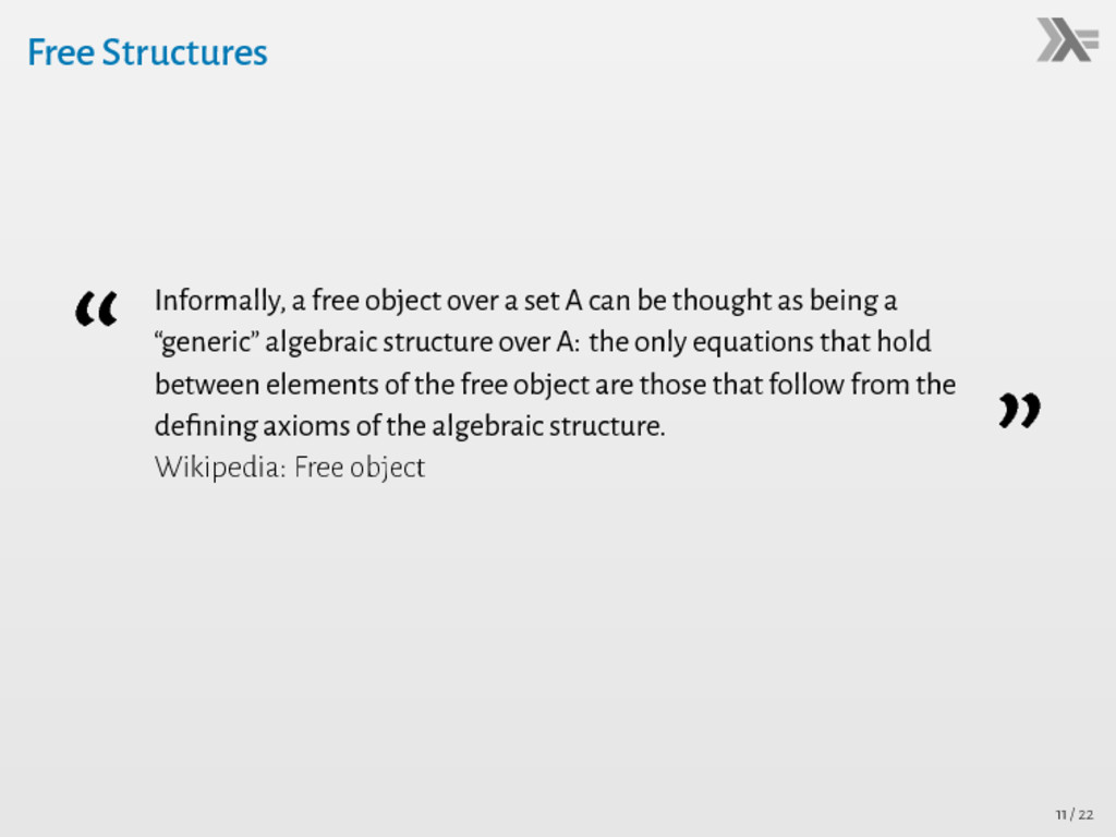 """Free Structures """" Informally, a free object ove..."""