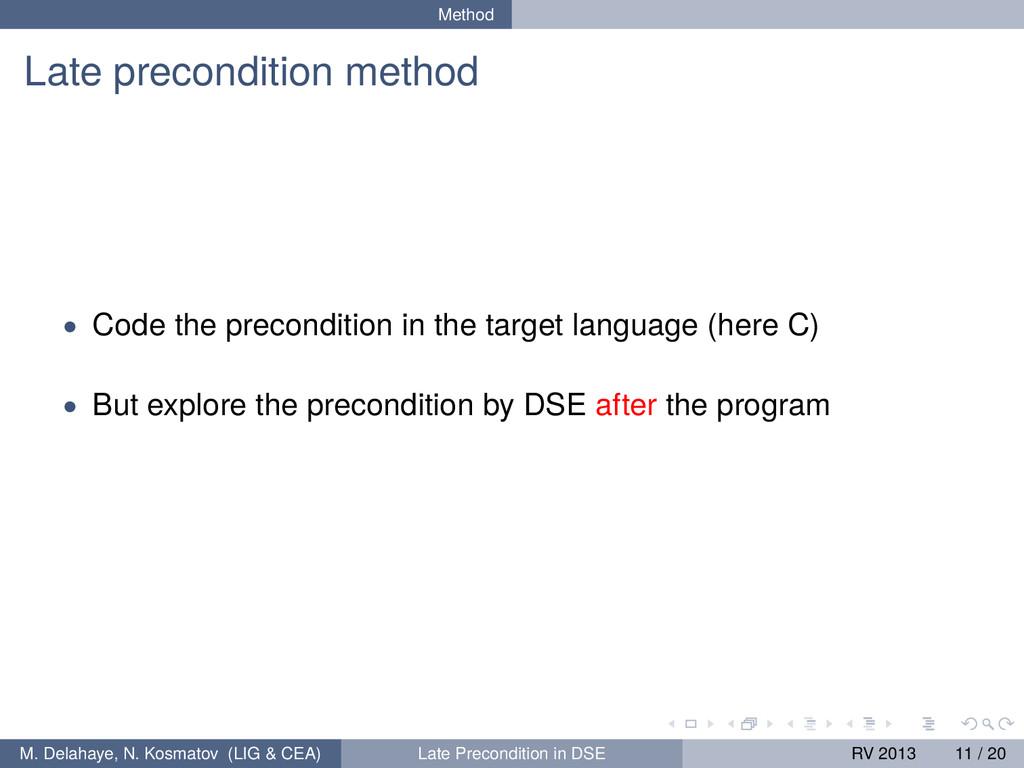 Method Late precondition method • Code the prec...