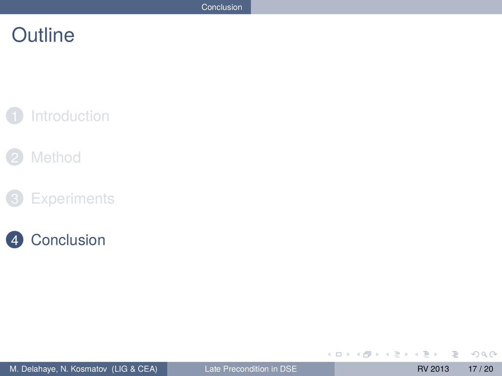 Conclusion Outline 1 Introduction 2 Method 3 Ex...