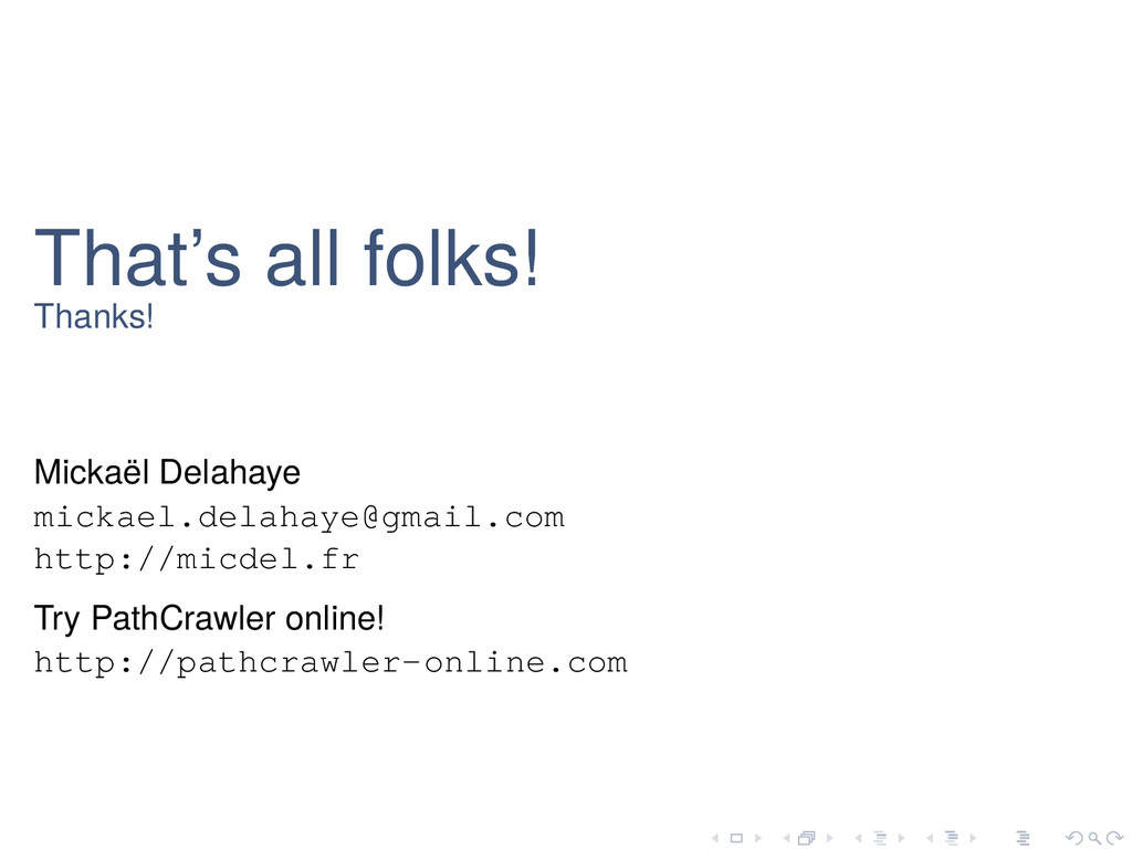 That's all folks! Thanks! Mickaël Delahaye mick...