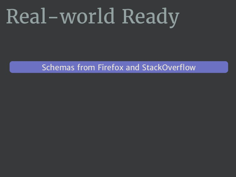 Real-world Ready Schemas from Firefox and Stack...