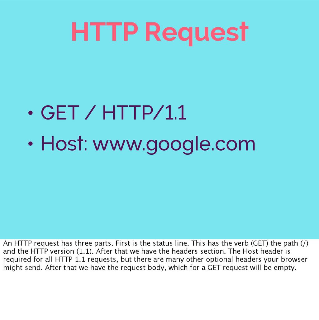 HTTP Request • GET / HTTP/1.1 • Host: www.googl...