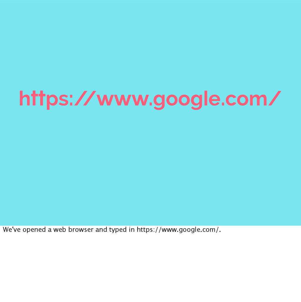 https:/ /www.google.com/ We've opened a web bro...