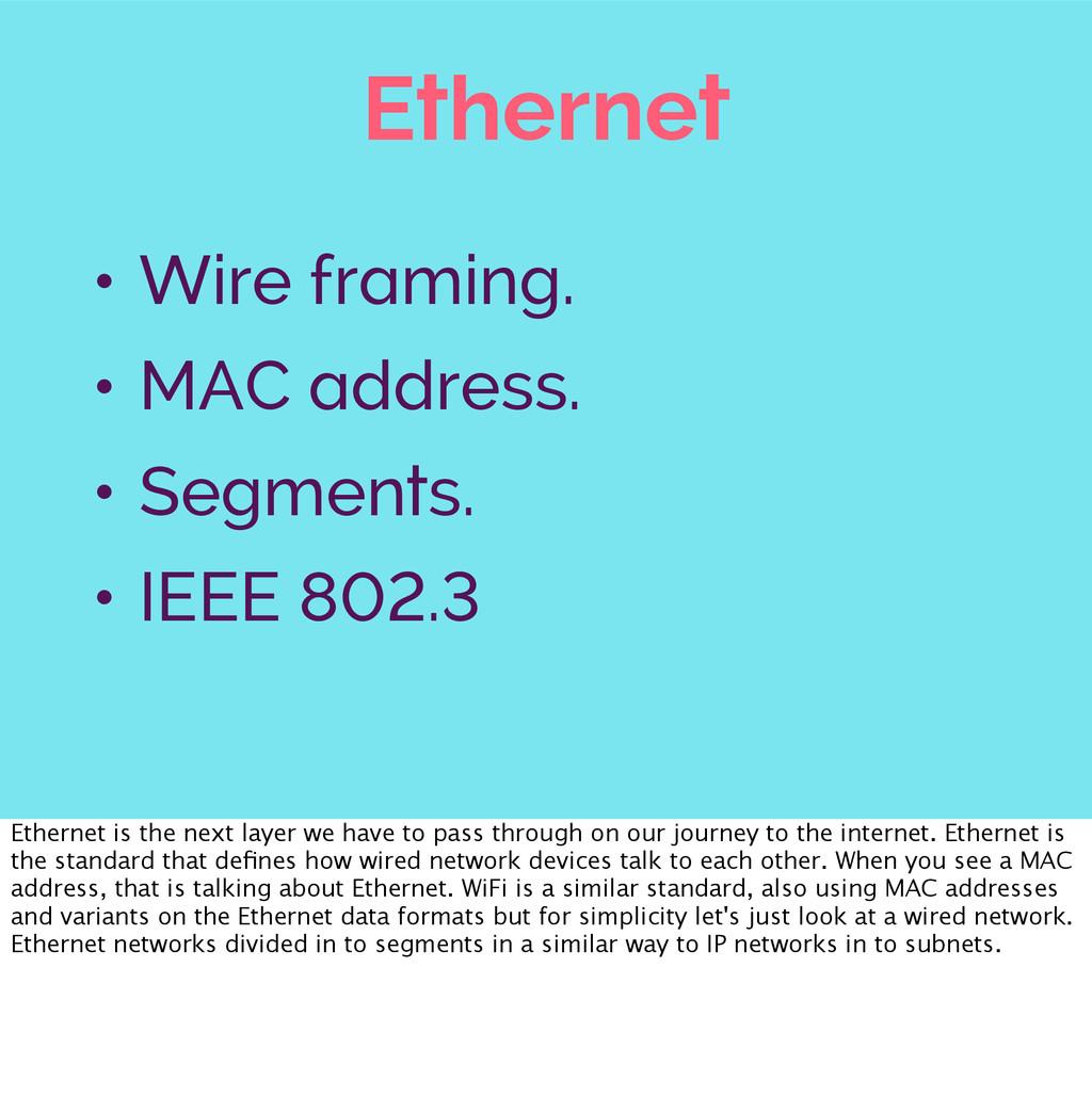 Ethernet • Wire framing. • MAC address. • Segme...