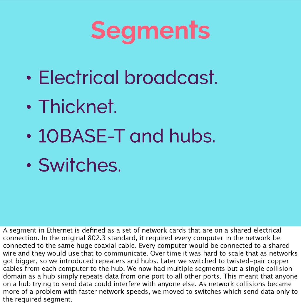 Segments • Electrical broadcast. • Thicknet. • ...