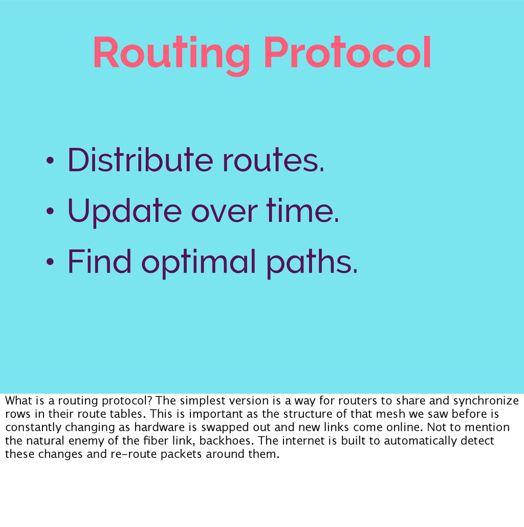 Routing Protocol • Distribute routes. • Update ...