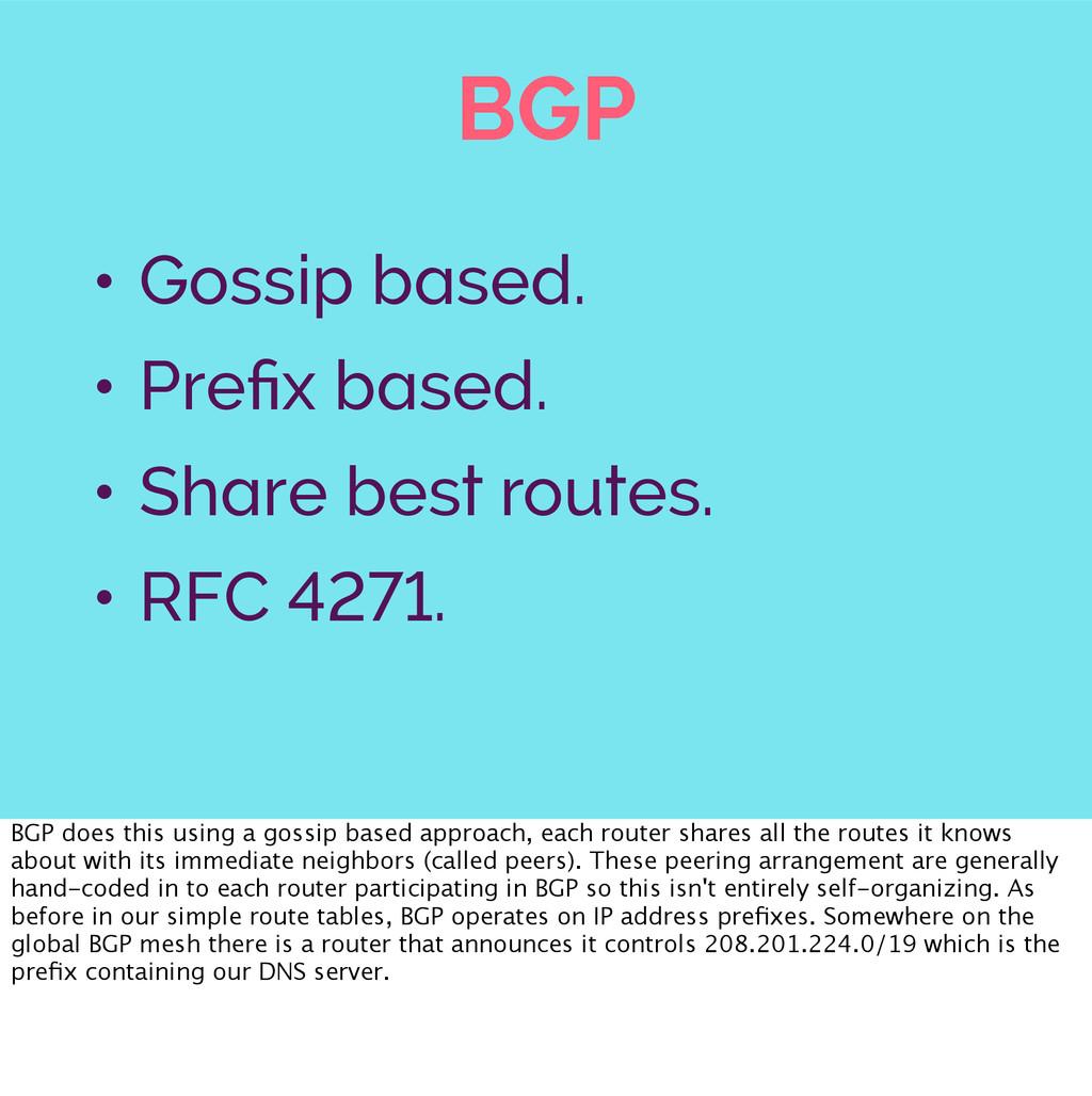 BGP • Gossip based. • Prefix based. • Share best...