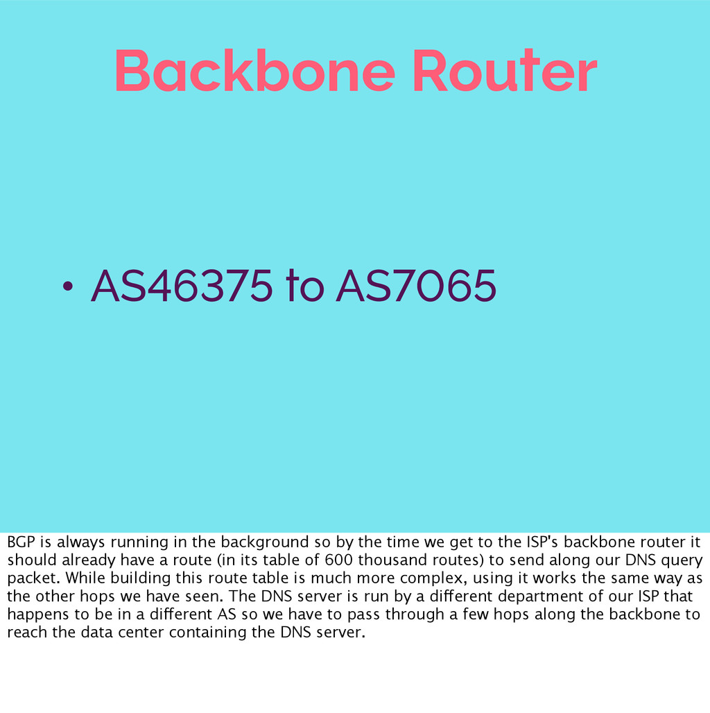 Backbone Router • AS46375 to AS7065 BGP is alwa...