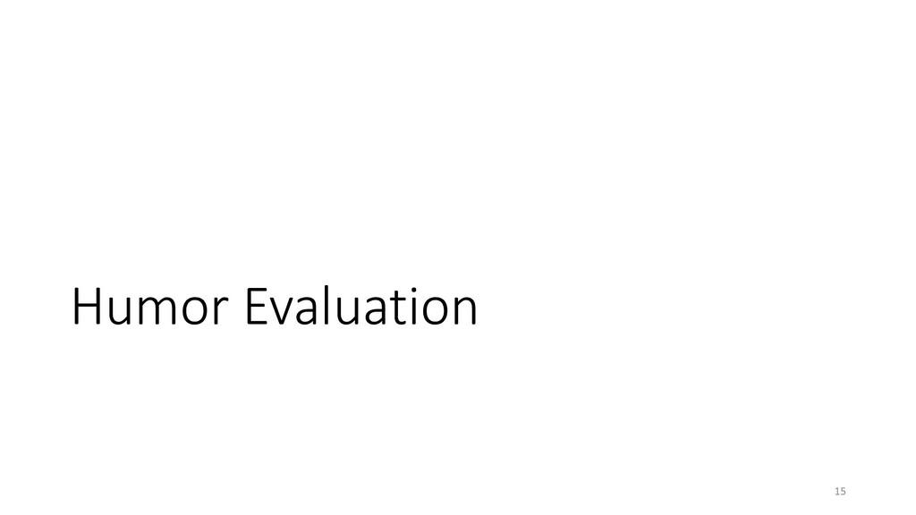 Humor Evaluation 15