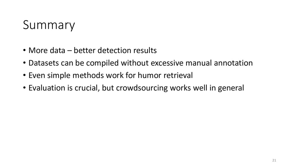 Summary • More data – better detection results ...
