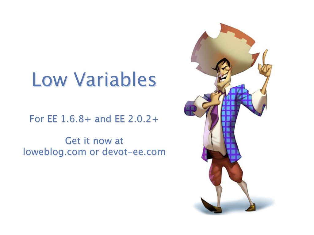 Low Variables For EE 1.6.8+ and EE 2.0.2+ Get i...