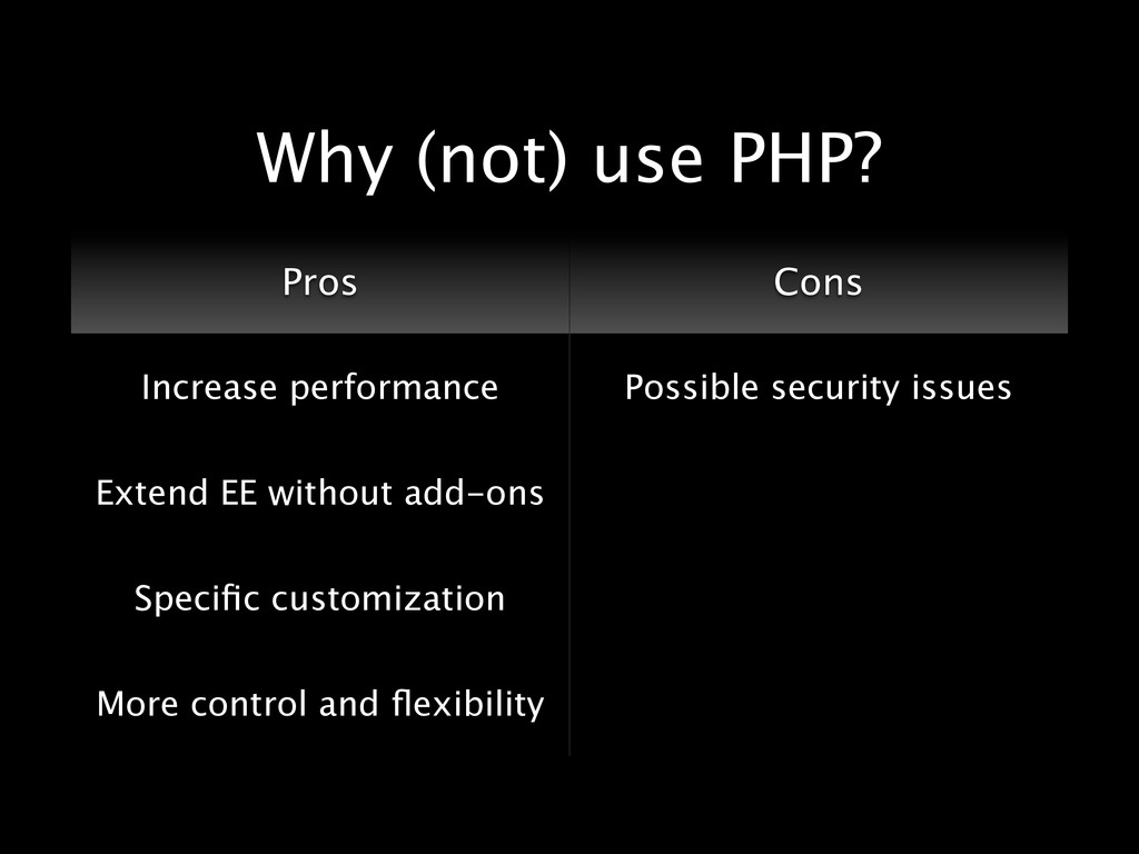 Why (not) use PHP? Pros Cons Increase performan...