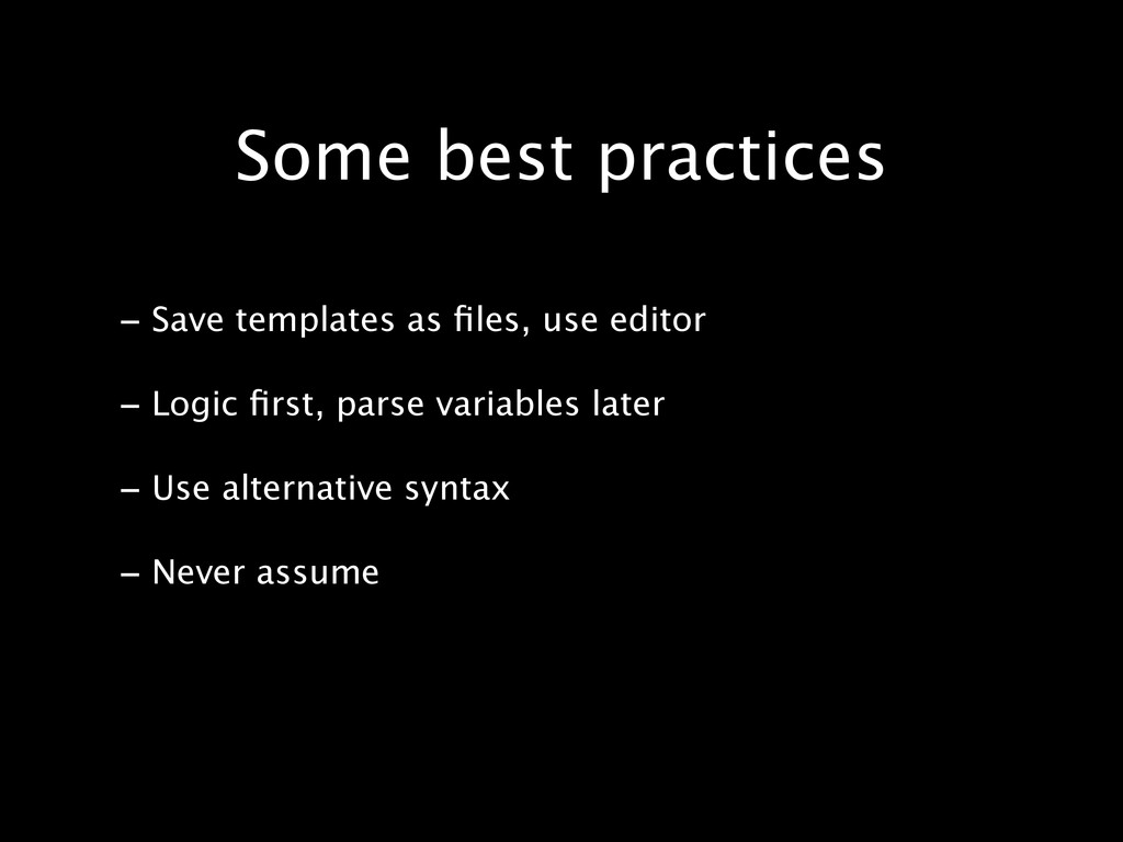 Some best practices - Save templates as files, u...