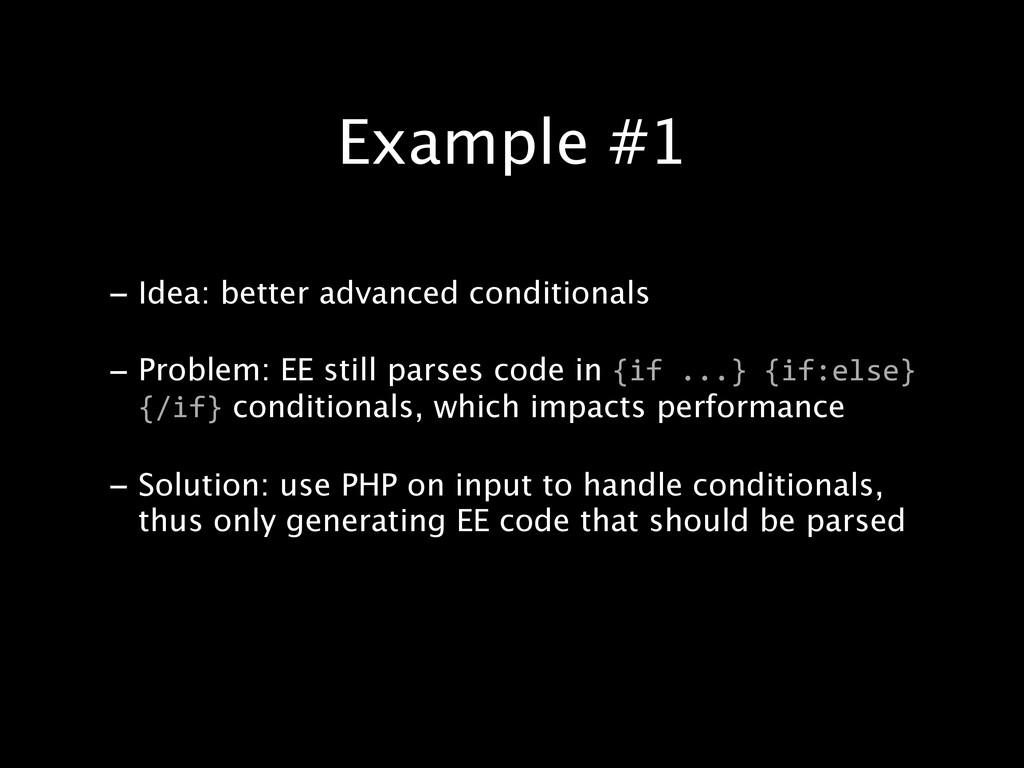 - Idea: better advanced conditionals - Problem:...