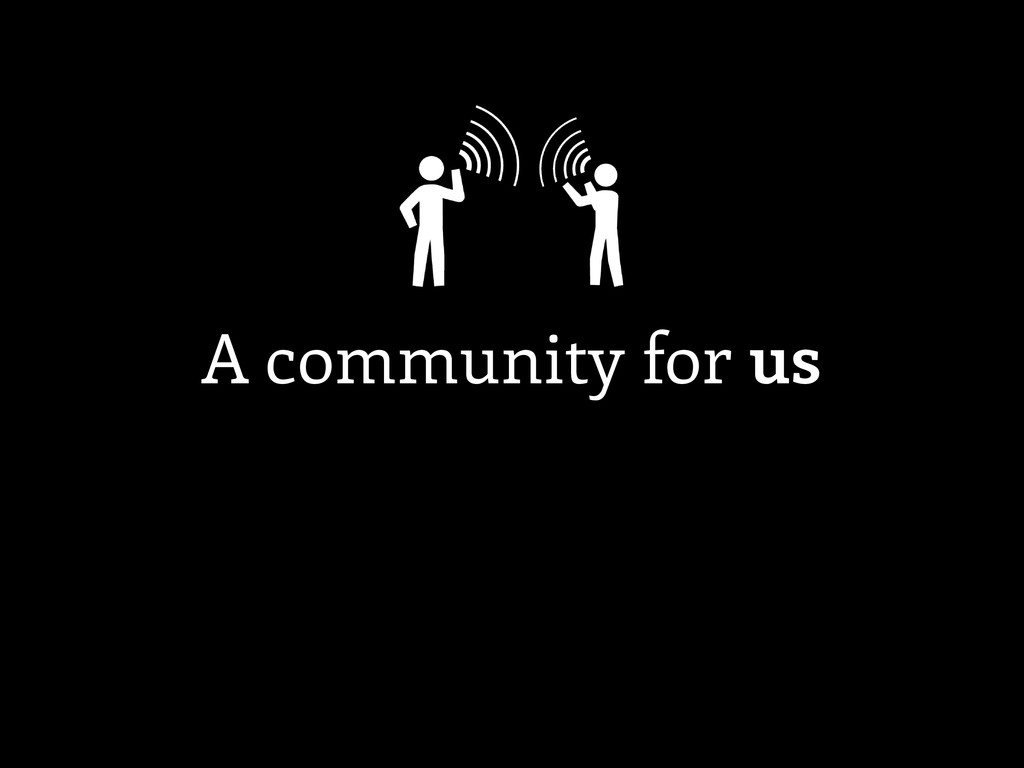 A community for us