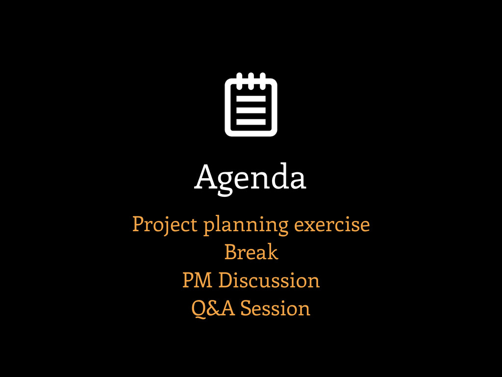 Project planning exercise Break PM Discussion Q...