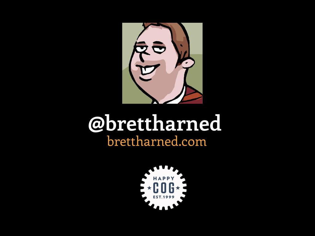 brettharned.com @brettharned