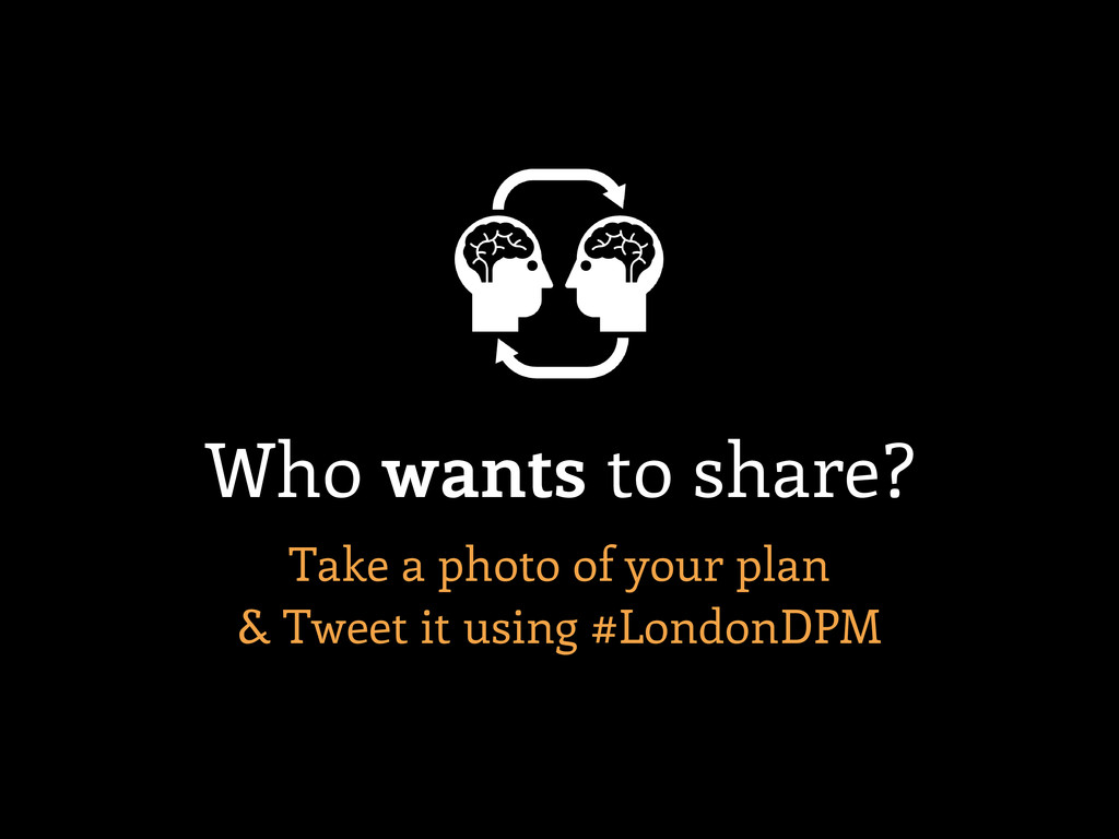 Who wants to share? Take a photo of your plan &...