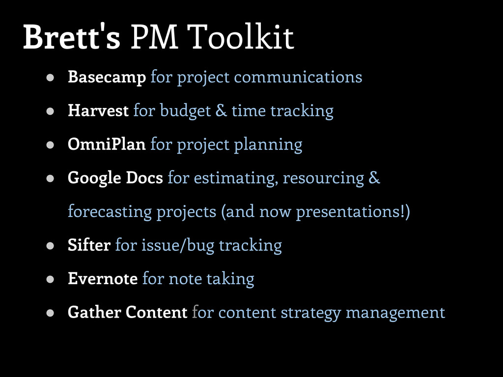 ● Basecamp for project communications ● Harvest...