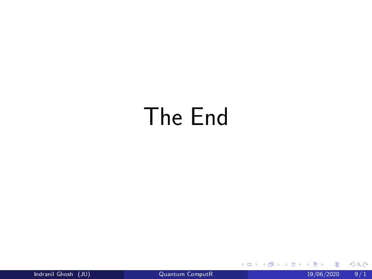 The End Indranil Ghosh (JU) Quantum ComputR 19/...