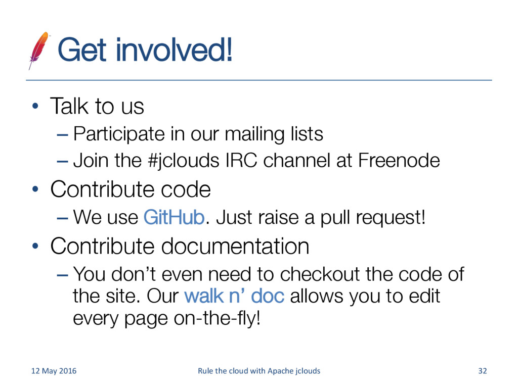 Get involved! • Talk to us –Participate in ...