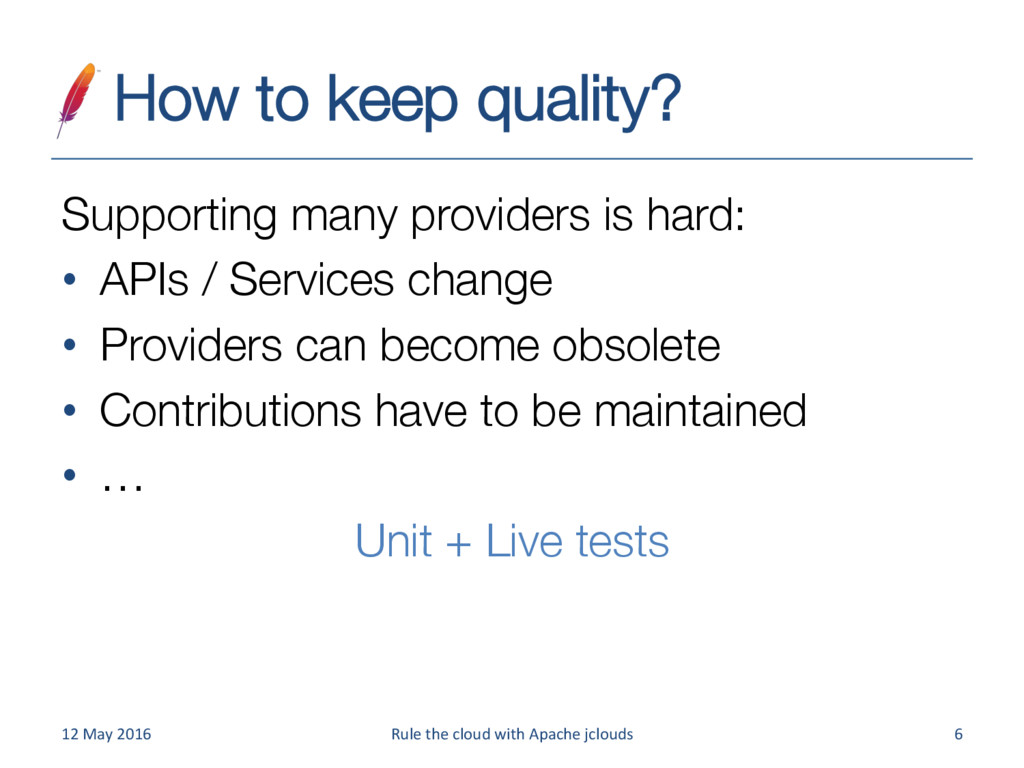 How to keep quality? Supporting many providers...