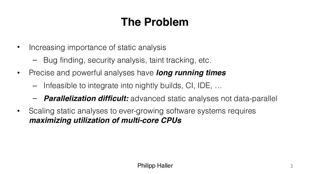 Philipp Haller The Problem • Increasing importa...
