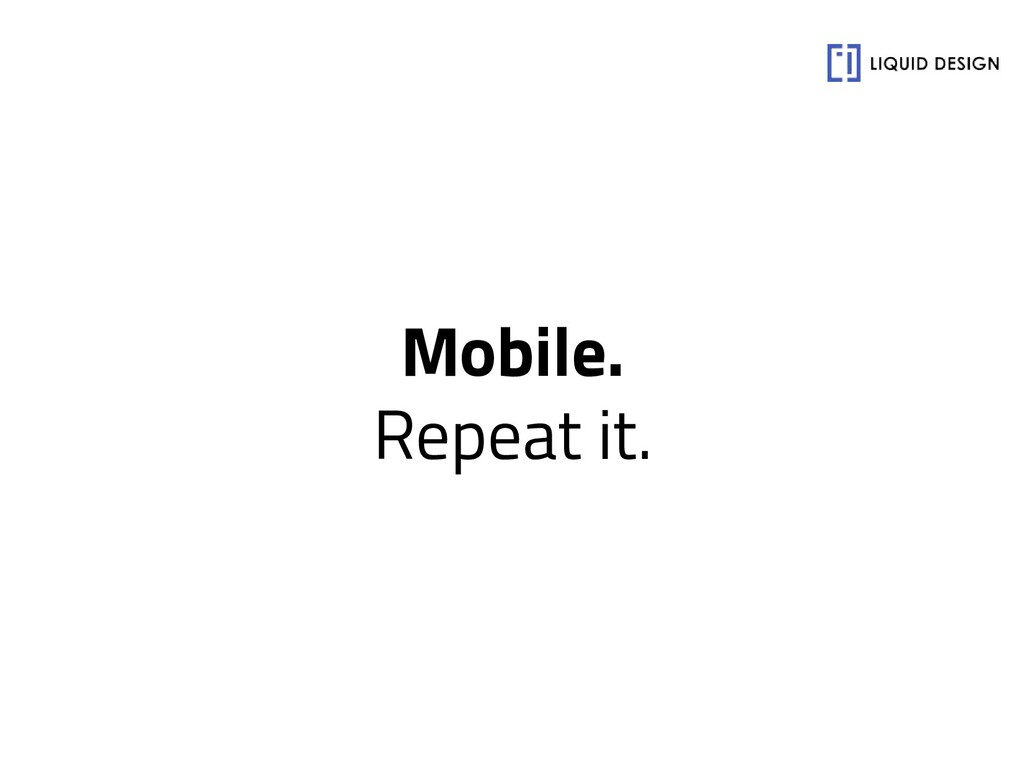 Mobile. Repeat it.