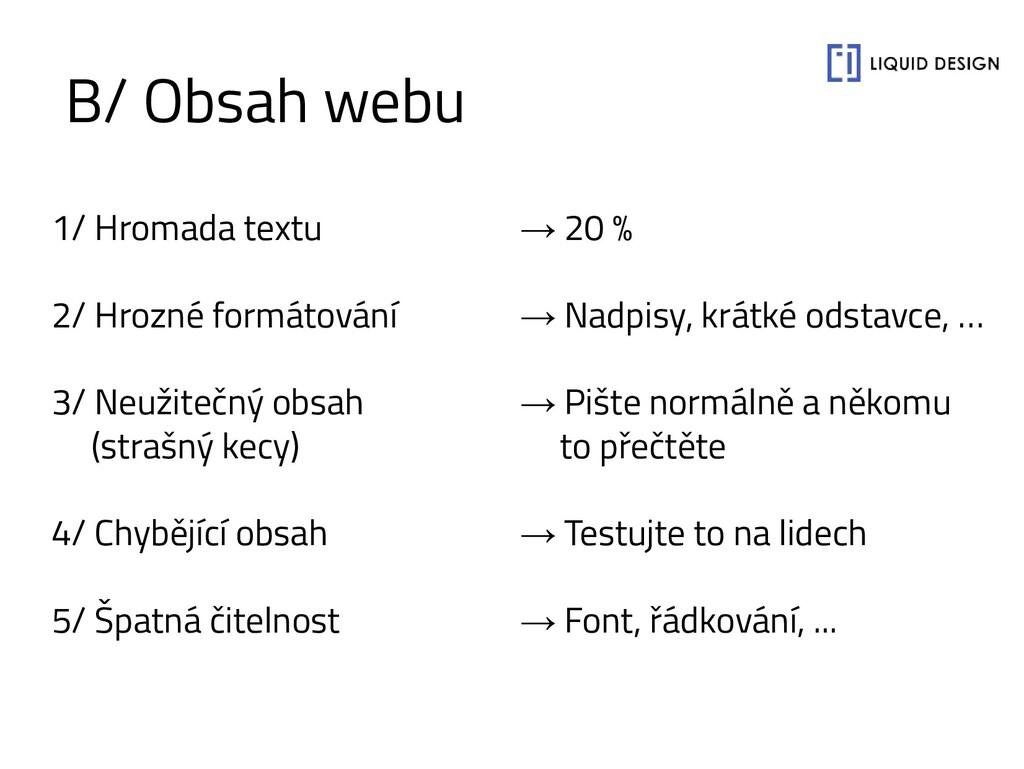 1/ Hromada textu 2/ Hrozné formátování 3/ Neuži...