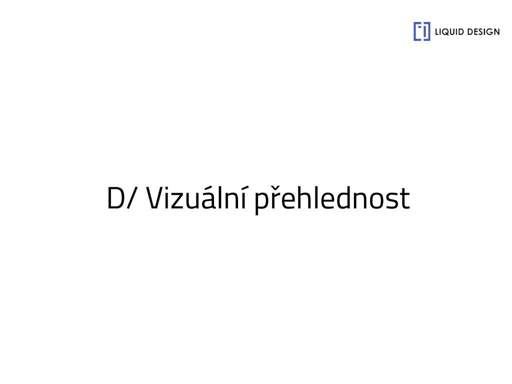 D/ Vizuální přehlednost
