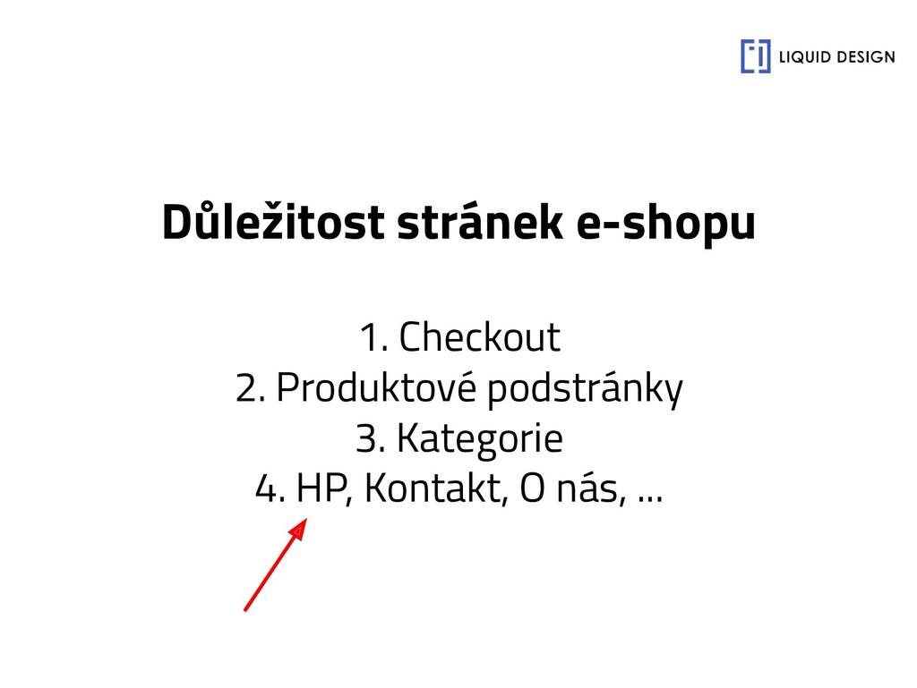 Důležitost stránek e-shopu 1. Checkout 2. Produ...