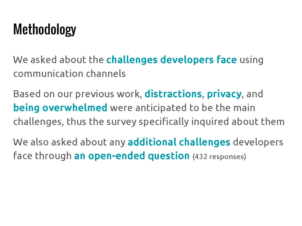 Methodology We asked about the challenges devel...