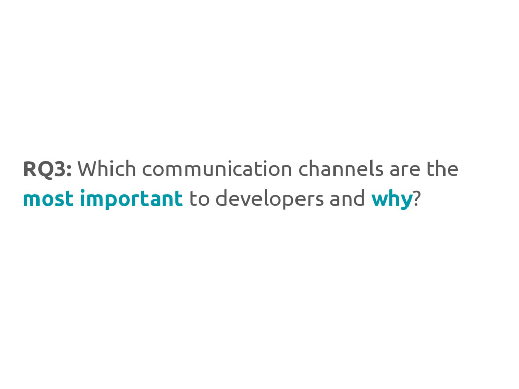 RQ3: Which communication channels are the most ...