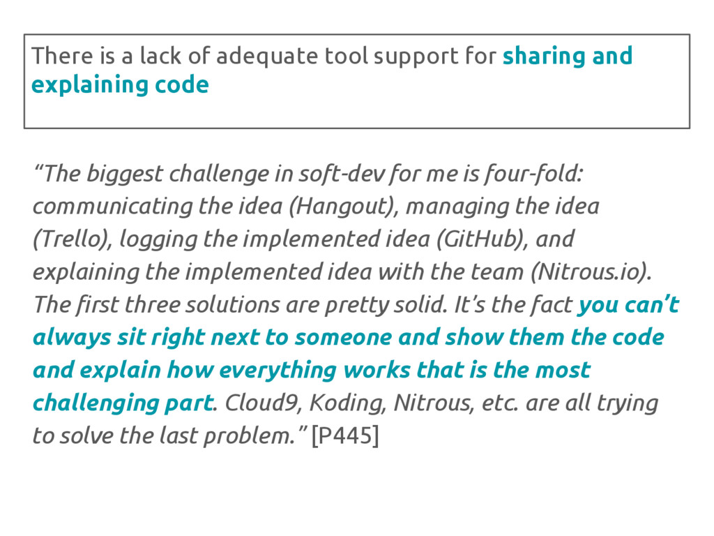 """The biggest challenge in soft-dev for me is fo..."