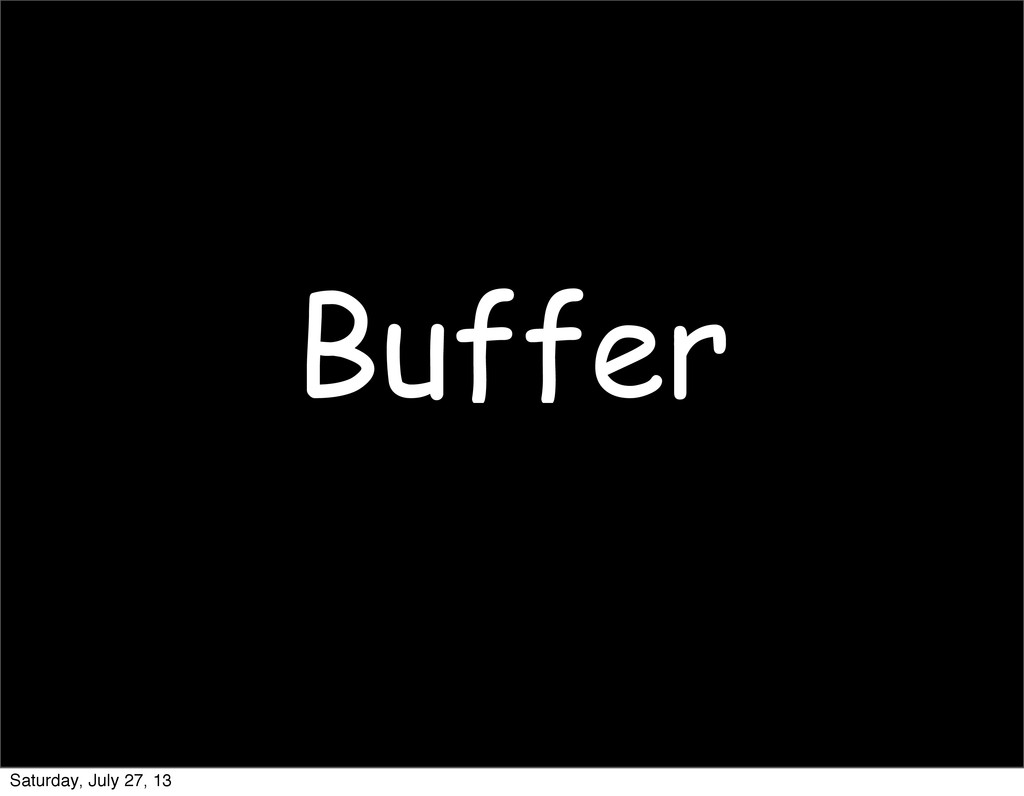 Buffer Saturday, July 27, 13