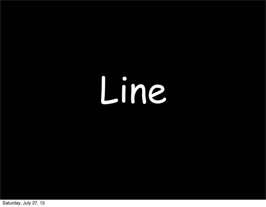 Line Saturday, July 27, 13