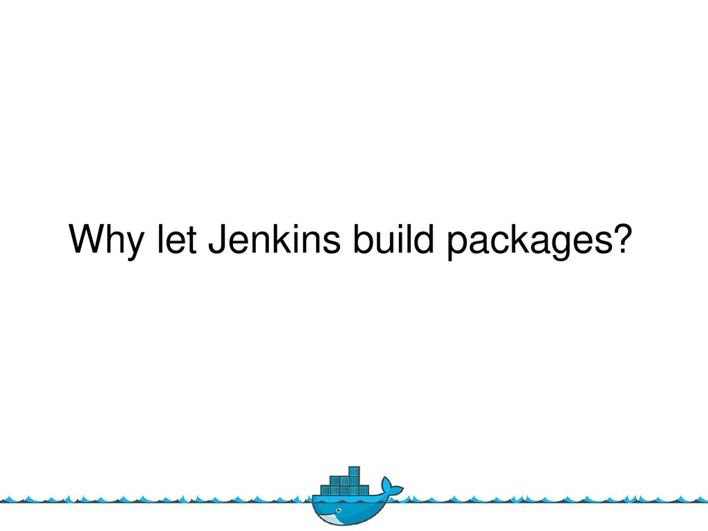 Whye iete Jenkinse buiide packages?